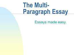the multi paragraph essay essays made easy introduction u hello 1 the multi paragraph essay essays made easy
