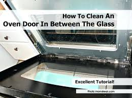 appealing oven door glass images with broken replacement sydney ge cleaning ideas
