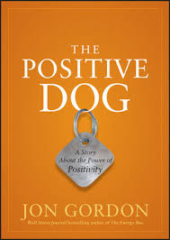 The Energy Bus Quotes New The Positive Dog A Story About The Power Of Positivity Business