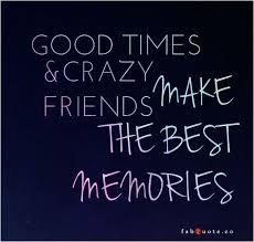 We Done Today The Most Quotes About Good Memories Made With Friends Beauteous Good Memories Quotes