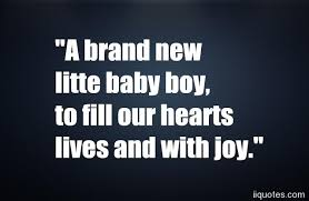 Little Boy Quotes Custom Top 48 Sweet Baby Boy Quotes And Newborn Quotes With Images Quotes