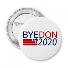 Bye Donald Trump 2020 Button | NameTag Wizard
