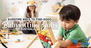 Find Babysitting Jobs In Your Area Surefire Ways To Find Good Babysitting Jobs In Australia