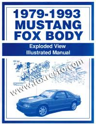 fox mustang restoration fox body mustang parts this manual is every 1979 93 mustang exploded part diagram from the original ford manuals