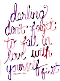 Fall In Love With Yourself Quotes Extraordinary Darling Don't Forget To Fall In Love With Yourself First