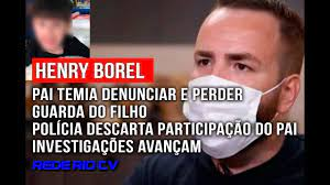 HENRY BOREL: PAI TEMIA DENUNCIAR E PERDER A GUARDA DO FILHO - YouTube