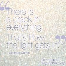 Cohen Crack Light The Light Gets Inside Through The Cracks Newfilipina Com
