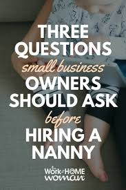 Questions To Ask Business Owners 3 Questions Small Business Owners Should Ask Before Hiring A