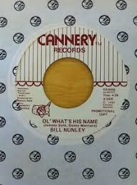 BILL NUNLEY - OL WHAT'S HIS NAME 45 Rpm VG+ | eBay