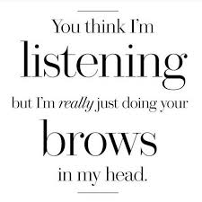 best 25 makeup artist quotes ideas on pinterest beauty quotes Wedding Day Makeup Quotes beautyisaplus makeup quote you think i am listening to you but i'm really just shaping your eyebrows in my mind Sexy Wedding Day Makeup