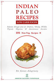 Paleo Diet Chart For Non Vegetarians In Tamil Indian Paleo Recipes Low Carb High Fat Non Veg