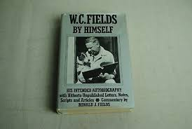 W. C. Fields by Himself : His Intended Autobiography by William Claude  Fields... 9780139444623   eBay