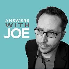 Answers With Joe Podcast
