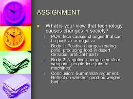 sat essay assignment technological progress will force all of  assignment what is your view that technology causes changes in society