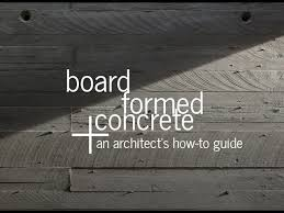 board formed concrete an architect s