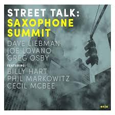 Saxophone Summit Seraphic Light Saxophone Summit Street Talk Reviews