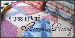 5 Steps to Improving Your Quilt Piecing Accuracy & Steps to More Accurate Piecing Adamdwight.com