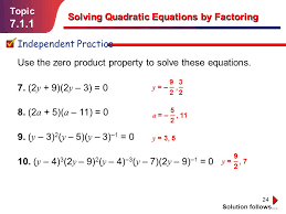 7 1 1 topic solving quadratic equations by factoring