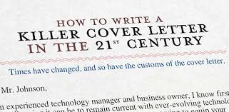 how to write an awesome cover letter how to write a killer cover letter in the 21st century primer