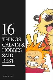 16 Things Calvin and Hobbes Said Better Than Anyone Else