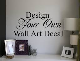 design your own wall art decals