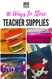 40 Ways To Store Teacher Supplies That Will Blow Your Mind
