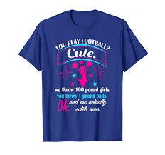 Cute Cheer T Shirt Designs Amazon Com Cheerleaders You Play Football Cute Cheerleading