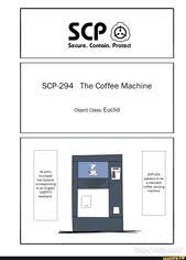 Upon depositing fifty cents us currency into the coin slot, the user is prompted to enter the name of any liquid using the touchpad. Scpc Secure Contain Protect Scp 294 The Coffee Machine Object Class Euclid Ifunny Scp Euclid Coffee Machine