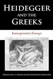 heidegger and the greeks interpretive essays studies in heidegger and the greeks interpretive essays studies in continental thought edited by drew a hyland and john panteleimon manoussakis 9780253218698