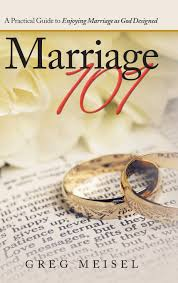 Why Did God Design Marriage Marriage 101 A Practical Guide To Enjoying Marriage As God