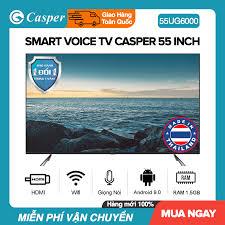 TRẢ GÓP 0%] Smart Voice Tivi Casper 55 inch UHD 4K Kết nối Internet Wifi  Model 55UG6000 / 55UG6100 Android 9.0 Tràn viền Điều Khiển Giọng Nói DVB-T2  Chromecast built-in Nhập khẩu