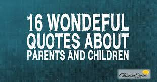Quotes For Children From Parents Gorgeous 48 Wonderful Quotes About Parents And Children ChristianQuotes