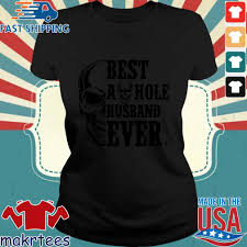 Skull Best As Hole Husband Ever Shirt – Makrtees