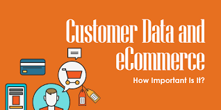 Customer Data And Ecommerce How Important Is It