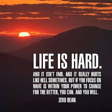 Life Is Hard Quotes Pin by Zero Dean on From Zero Dean's book Pinterest Dean 5