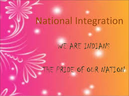 national integration jpg cb  national integration we are ns the pride of our nation