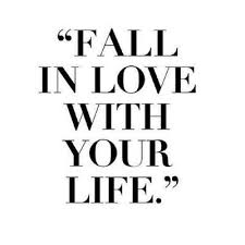 Love Life Quotes Adorable Fall In Love With Your Life Inspirational Quotes IMG