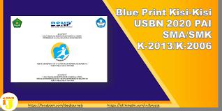 40+ contoh soal dan kunci jawaban usbn fisika (ipa) untuk sma terbaru 2019/2020. Blue Print Kisi Kisi Usbn 2020 Pai Sma Smk K 2013 K 2006 Ij Com