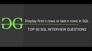 Last Interview Questions 15 Display 1st Or Last N Rows Top 50 Sql Interview Questions Geeksforgeeks