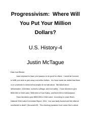 reformsessay progressivism where will you put your million 3reformsessay progressivism where will you put your million dollars u s history 4 justin mctague dear aunt bessie i was surprised to learn your