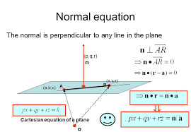 3 normal equation the normal is perpendicular to any line in the plane n p q r n x y z r a a b c cartesian equation of a plane o