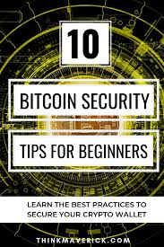 Buy bitcoin cash (bch), bitcoin (btc) and other cryptocurrencies instantly. 10 Bitcoin Security Tips For Beginners Thinkmaverick My Personal Journey Through Entrepreneurship