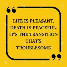 Citation De Motivation La Vie Est Agréable La Mort Est Paisible Cest La Transition Qui Est Gênante Sur Fond Jaune
