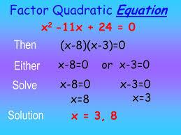 4 factor quadratic equation x 2 11x 24 0 then x 8 x 3 0 either x 8 0 or x 3 0 solve x 8 0 x 3 0 x 3 x 8 solution x 3 8
