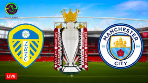 🔴 Leeds United Vs Manchester City Live Stream Premier League Match HD  Gameplay - YouTube