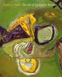 Figure to Field: The Art of Jacqueline Barnett: Matthew Kangas:  9780965072243: Amazon.com: Books