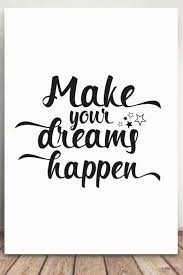 Make Your Dreams Happen Quotes Best of Make Your Dreams Happen Quotes Inspire Motivationalquotes