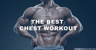the best chest workout routine for men