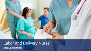 labor and delivery nurse job description neonatal nurse job duties