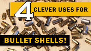 4 Clever Uses for BULLET SHELLS! - YouTube